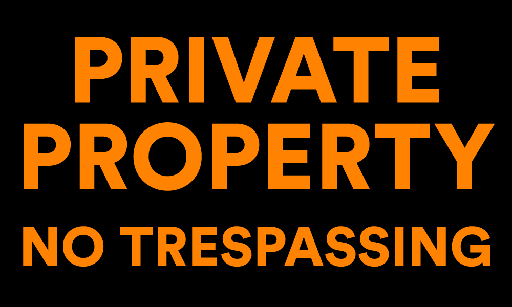Private property and no trespassing signs help with home security